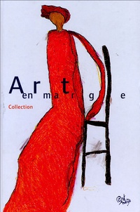 Carine Fol et  Collectif - Art en marge - Collection.