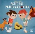 Carine Fontaine et Fabien Lambert - Petit pot, petites crottes.