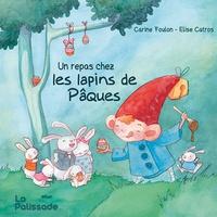 Carine Foulon et Elise Catros - Un repas chez les lapins de Pâques.