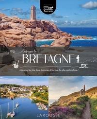 Carine Girac-Marinier - Cap sur la Bretagne - Découvrez les plus beaux itinéraires et les lieux les plus spectaculaires !.