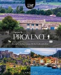 Carine Girac-Marinier et Jean-Paul Ollivier - Cap sur la Provence - Découvrez les plus beaux itinéraires et les lieux les plus spectaculaires !.