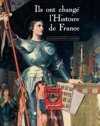 Carine Girac-Marinier et Sophie Descours - Ils ont changé l'histoire de France.