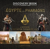 Carine Girac-Marinier - L'Egypte des Pharaons - Discovery Book by Assassin's Creed.