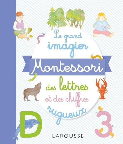 Carine Girac-Marinier - Le grand imagier Montessori des lettres et des chiffres rugueux.