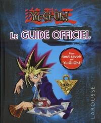 Carine Girac-Marinier - Le guide officiel Yu-Gi-Oh!.