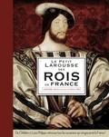 Carine Girac-Marinier - Le petit Larousse des rois de France.