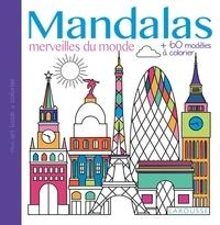 Carine Girac-Marinier - Mandalas, merveilles du monde - + de 60 modèles à colorier.