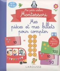 Carine Girac-Marinier - Mes pièces et mes billets pour compter - De 3 à 6 ans.