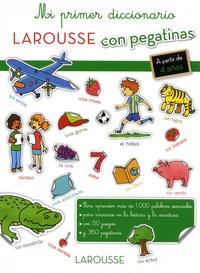 Carine Girac-Marinier et Olivier Poli - Mi primer diccionario Larousse con pegatinas - A partir de 4 años.