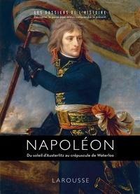 Carine Girac-Marinier - Napoléon - Du soleil d'Austerlitz au crépuscule de Waterloo.
