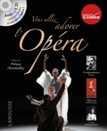 Carine Girac-Marinier - Vous allez adorer l'Opéra. 1 CD audio