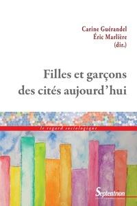 Carine Guérandel et Eric Marlière - Filles et garçons des cités aujourd'hui.