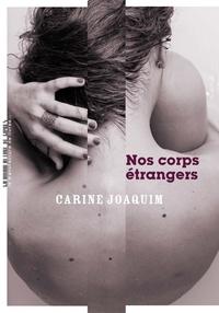 Carine Joaquim - Nos corps étrangers.