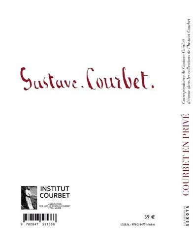 Courbet en privé. Correspondance de Gustave Courbet dans les collections de l'Institut Gustave Courbet