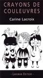 Carine Lacroix - Crayons de couleuvres.