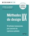 Carine Lallemand et Guillaume Gronier - Méthodes de design UX - 30 méthodes fondamentales pour concevoir des expériences optimales.