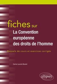 Carine Laurent-Boutot - Fiches sur la Convention européenne des droits de l'homme - Rappels de cours et exercices corrigés.
