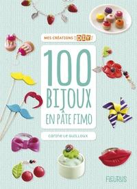 Carine Le Guilloux - 100 bijoux en pâte Fimo.