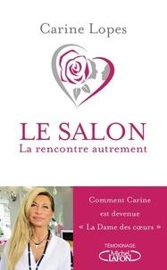 Carine Lopes - Le salon - Comment Carine est devenue la Dame des coeurs.