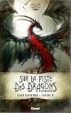 Carine-M et Elian Black'Mor - Black'Mor Chronicles Cycle 1 Intégrale : Sur la piste des dragons oubliés.