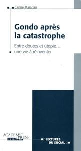 Carine Maradan - Gondo après la catastrophe - Entre doutes et utopie... une vie à réinventer.