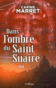 Carine Marret - Dans l'ombre du Saint-Suaire - Une enquête du commissaire Jean Levigan.
