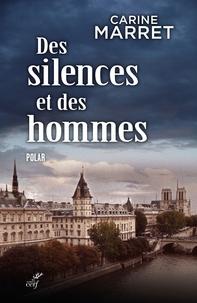 Carine Marret - Des silences et des hommes - Une enquête du commissaire Jean Levigan.