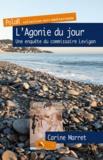 Carine Marret - L'agonie du jour - Un enquête du commissaire Levigan.