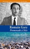 Carine Marret - Romain Gary, promenade à Nice.