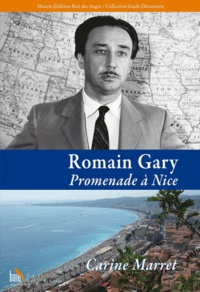 Carine Marret - Romain Gary - Promenade à Nice.