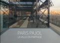 Carine Merlino et Soline Nivet - Paris Pajol, la ville en partage.