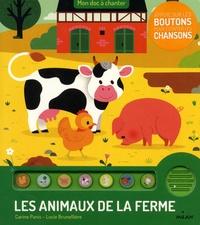 Carine Panis et Lucie Brunellière - Les animaux de la ferme.