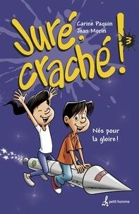 Carine Paquin et Jean Morin - Juré, craché! Tome 3 - Nés pour la goire!.