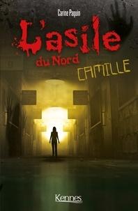 Carine Paquin - L'Asile du Nord : Camille - offre découverte.