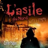 Carine Paquin et Frédérique Dufort - L'asile du Nord - Tome 2 - William.