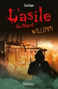 Carine Paquin - L'Asile du Nord : William.