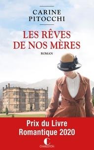 Carine Pitocchi - Les rêves de nos mères - Prix du Livre Romantique 2020.