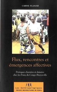 Carine Plancke - Flux, rencontres et émergences affectives - Pratiques chantées et dansées chez les Punu du Congo-Brazzaville.
