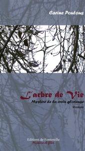 Carine Poutous - L'Arbre de Vie - Le mystère de la Croix Glorieuse.