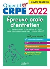 Carine Royer et Serge Herreman - Objectif CRPE 2022 : épreuve orale EPS, Développement de l'enfant, Métier de professeur des écoles.