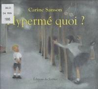 Carine Sanson - Hypermé quoi ?.