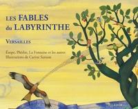Carine Sanson - Les fables du labyrinthe - Esope, Phèdre, La Fontaine et les autres.
