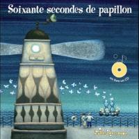 Carine Sanson et Jean René - Soixante secondes de papillon - Des poètes à chanter et à écouter. 1 CD audio