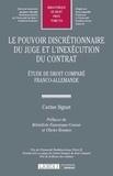Carine Signat - Le pouvoir discrétionnaire du juge et l'inexécution du contrat - Etude de droit comparé franco-allemande.