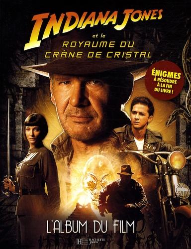 Carine Valenza - Indiana Jones et le Royaume du crâne de cristal - L'album du film.