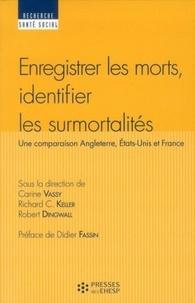 Carine Vassy et Richard Keller - Enregistrer les morts, identifier les surmortalités - Une comparaison Angleterre, Etats-Unis et France.