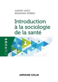 Carine Vassy et Benjamin Derbez - Introduction à la sociologie de la santé.