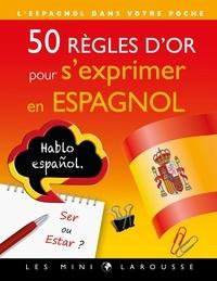 Carine Vincent - 50 règles d'or pour s'exprimer en espagnol.