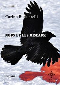 Carino Bucciarelli - Nous et les oiseaux.