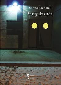 Carino Bucciarelli - Singularités.